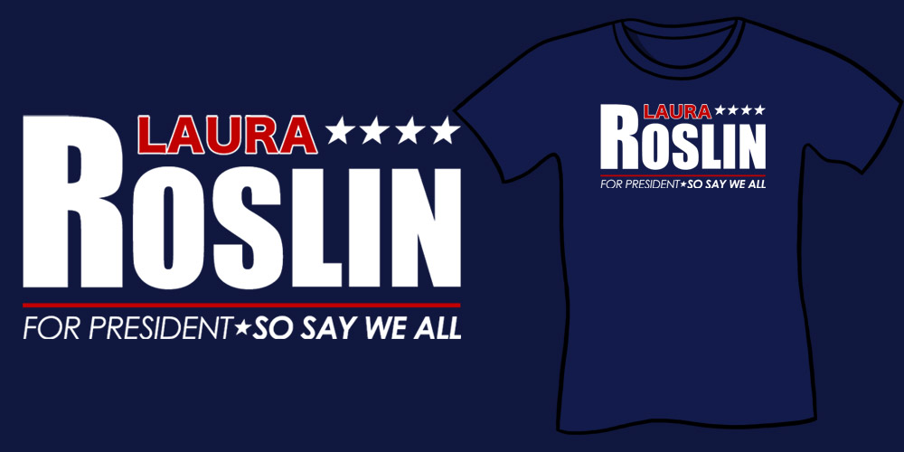 Laura Roslin For President
