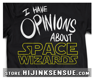 HijiNKS ENSUE I have opinions about Space Wizards - Star Wars t-shirt